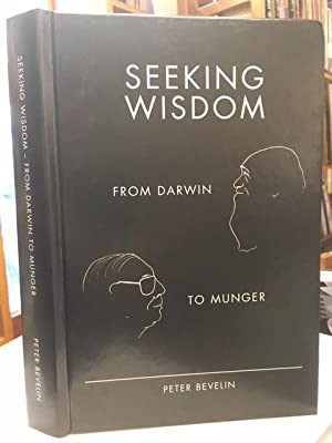 Seeking Wisdom: From Darwin to Munger: Peter Bevelin