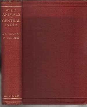 Wild Animals in Central India: Brander, A. A.