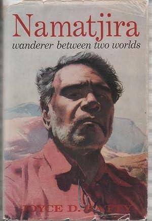 Namatjira, Wanderer Between Two Worlds: Batty, Joyce D.