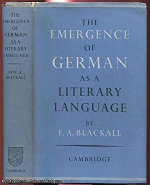 The Emergence of German As a Literary Language 1700-1775: Blackall, Eric A.