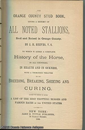 The Orange County Stud Book, Giving a History of All Noted Stallions, Bred and Raised in Orange ...