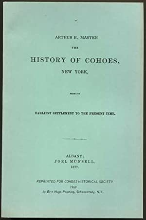 The History of Cohoes, New York, from Its Earliest Settlement to the Present Time: Masten, Arthur H...