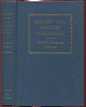 History of a Missouri Farm Family: The O. V. Slaughters 1700-1944 with Letters, Documents, ...