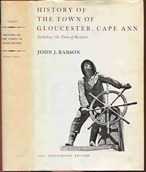 History of the Town of Gloucester Cape: Babson, John J.
