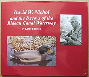David W. Nichol and the Decoys of the Rideau Canal Waterway: Lunman, Larry