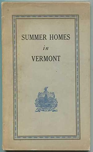 Summer Homes in Vermont: Cottage Sites and Farms For Sale 1923: Various / Unknown