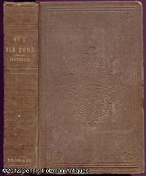 Our Old Home: A Series of English Sketches: Hawthorne, Nathaniel