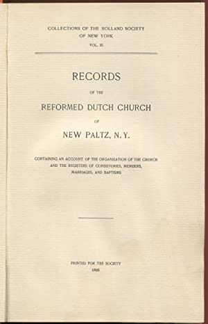 Records of the Reformed Dutch Church of New Paltz, New York Containing an Account of the ...