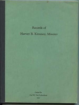 Records of Harvey B. Kimmey, Minister: Van Valkenburg, Carl W. [Editor]
