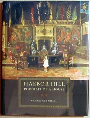 Harbor Hill: Portrait of a House: Wilson, Richard Guy