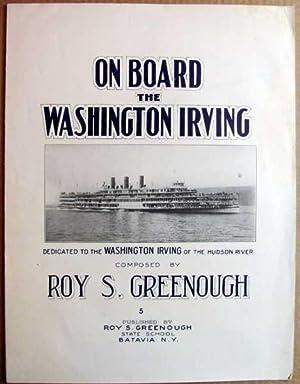 On Board the Washington Irving: Dedicated to the Washington Irving of the Hudson River: Greenough, ...
