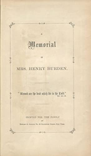 A Memorial of Mrs. Henry Burden: The Family