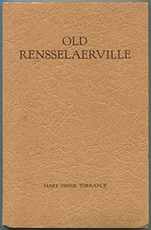 The Story of Old Rensselaerville: Torrance, Mary Fisher