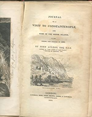 Journal of a Visit to Constantinople, and Some of the Greek Islands, in the Spring and Summer of ...