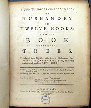 Of Husbandry in Twelve Books: And His Book Concerning Trees