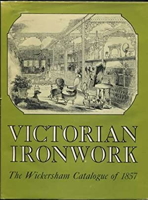 Victorian Ironwork: A Catalogue by J. B. Wickersham: Gayle, Margot (Introduction)