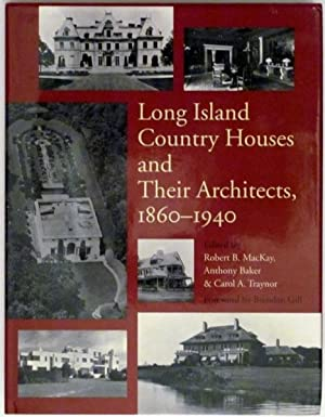 Long Island Country Houses and Their Architects,: Mackay, Robert B.,