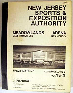 Specifications, Volume I of 3 for Contract No. A-100-B General Construction of Meadowlands Arena, ...