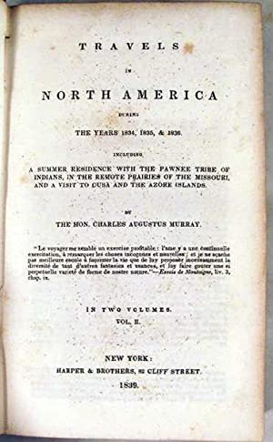 Travels in North America During the Years 1834, 1835, & 1836: Murray, Charles Augustus