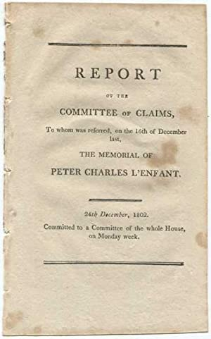 Report of the Committee of Claims, to Whom was Referred, on the 16th of December Last, The Memorial...