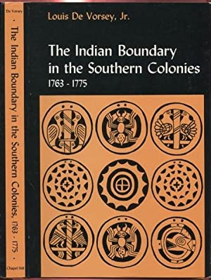 The Indian Boundary in the Southern Colonies, 1763-1775: De Vorsey, Jr., Louis