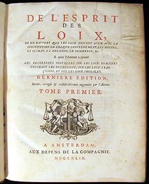 De l'Esprit des Loix: ou du Rapport que les Loix Doivent Avoir avec la Constitution de Chaque ...