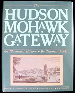 Hudson-Mohawk Gateway: An Illustrated History