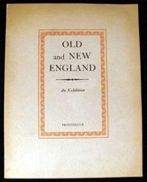 The Catalogue of Old and New England: An Exhibition of American Painting of Colonial and Early ...