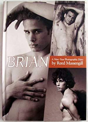Brian: A Nine-Year Photographic Diary: Massengill, Reed