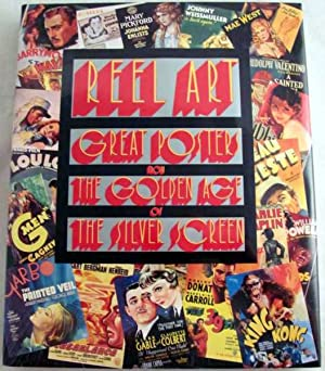 Reel Art: Great Posters from the Golden Age of the Silver Screen: Rebello, Allen