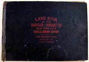 Land Book of the Borough of Manhattan City of New York, Desk and Library Edition