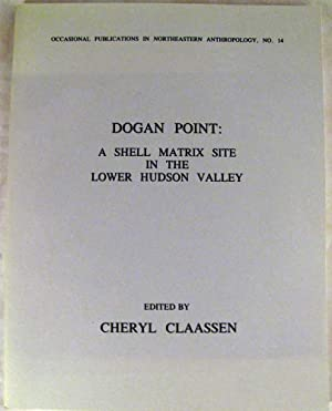 Dogan Point: A Shell Matrix Site in the Lower Hudson Valley