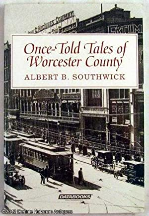 Once Told Tales of Worcester County: Southwick, Albert B.