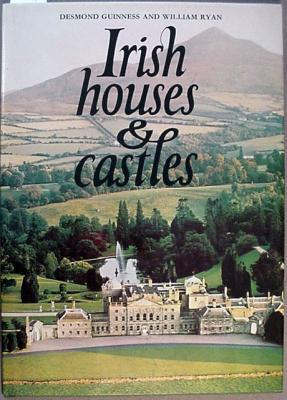 Irish Houses & Castles: Guinness, Desmond; Ryan, William