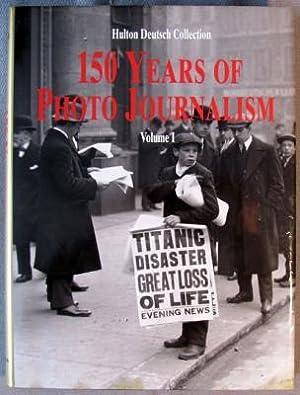 150 Years of Photo Journalism. Volume I: Yapp, Nick