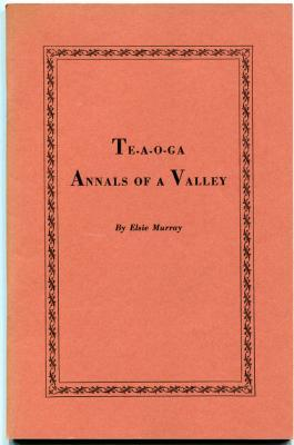 Te-A-O-Ga: Annals of a Valley: Murray, Elsie