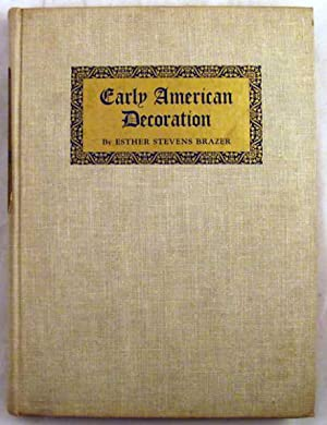 Early American Decoration: A Comprehensive Treatise Revealing the Technique Involved in the Art o...