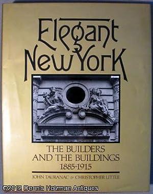 Elegant New York: The Builders and the Buildings 1885-1915: Tauranac, John