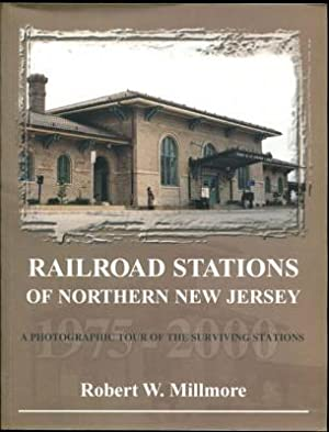 Railroad Stations of Northern New Jersey: A Photographic Tour of the Surviving Stations 1975-2000: ...