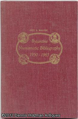 Byzantine Numismatic Bibliography 1950-1965: Malter, Joel L.
