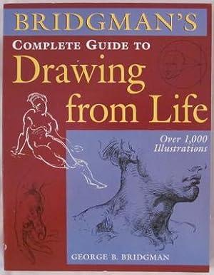 Bridgman's Complete Guide to Drawing from Life: Bridgman, George B.
