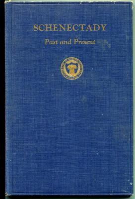 Schenectady Past and Present: Historical Papers: Westover, Myron F. [Editor]