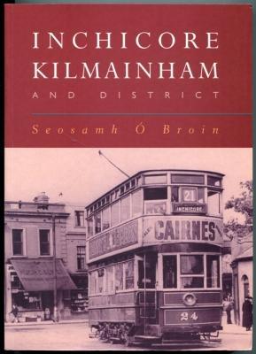 Inchicore, Kilmainham and District: Broin, Seosamh O
