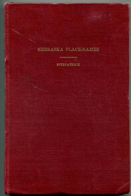 Nebraska Place-Names [ University of Nebraska Studies in Language, Literature, and Criticism Number...