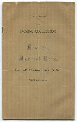 Catalogue of the Dickins Collection of American Historical China: Various / Unstated