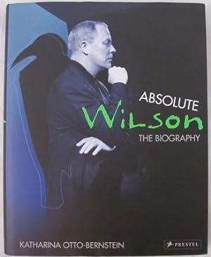 Absolute Wilson: The Biography: Otto-Bernstein, Katharina