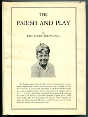 The Parish and Play: Some Notes on the Boy Problem: Furfey, Paul Hanly