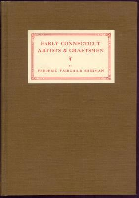 Early Connecticut Artists & Craftsmen: Sherman, Frederic Fairchild