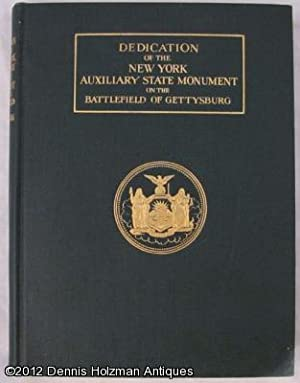 Dedication of the New York Auxiliary State Monument on the Battlefield of Gettysburg Authorized by ...