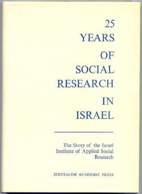 Twenty-five Years of Social Research in Israel: Gratch, Haya